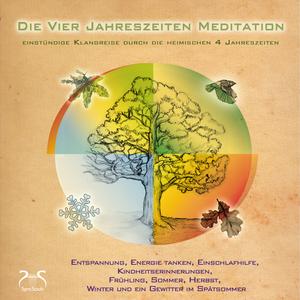 Die Vier Jahreszeiten Meditation - SyncSouls Natur-Meditationen Vol. 1 - geführte Meditation