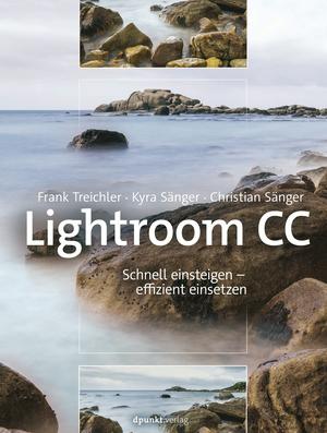 Lightroom CC - Schnell einsteigen - effizient einsetzen
