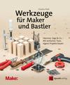 Vergrößerte Darstellung Cover: Werkzeuge für Maker und Bastler. Externe Website (neues Fenster)