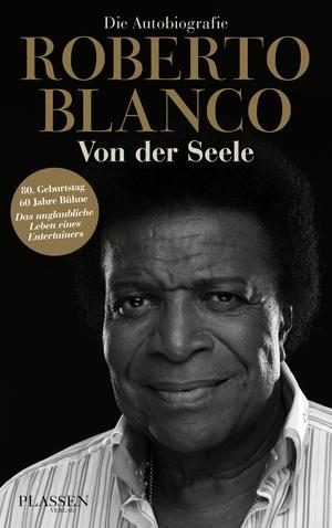 Roberto Blanco: Von der Seele