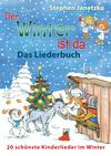 Der Winter ist da - 20 schönste Kinderlieder im Winter