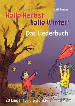Hallo Herbst, hallo Winter! 20 Lieder für die dunkle Jahreshälfte