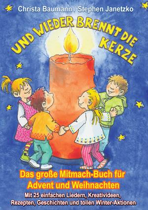 Und wieder brennt die Kerze - Das große Mitmach-Buch für Advent und Weihnachten
