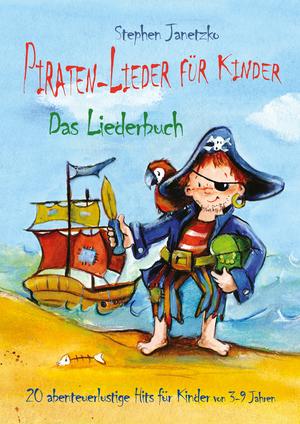 Piraten-Lieder für Kinder - 20 abenteuerlustige Lieder für Kinder