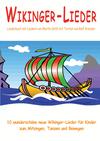 Wikinger-Lieder - 10 wunderschöne neue Wikinger-Lieder für Kinder zum Mitsingen, Tanzen und Bewegen