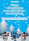 Winter  - Die schönsten neuen Kinderlieder - 30 wunderschöne neue Winterlieder