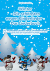 Winter  - Die schönsten neuen Kinderlieder - Das Liederbuch
