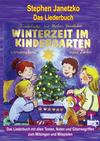 Winterzeit im Kindergarten - 10 wunderschöne neue Winter- und Weihnachtslieder