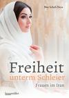 Vergrößerte Darstellung Cover: Freiheit unterm Schleier. Externe Website (neues Fenster)