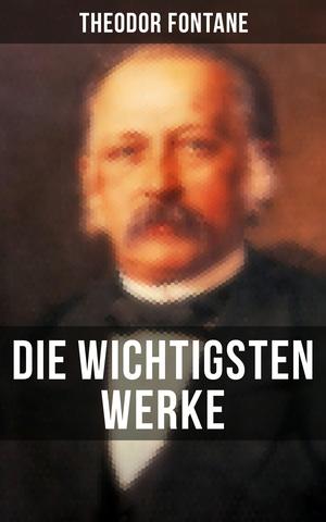 Die wichtigsten Werke von Theodor Fontane