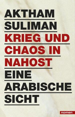 Krieg und Chaos in Nahost