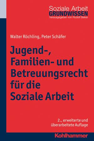 Jugend-, Familien- und Betreuungsrecht für die Soziale Arbeit