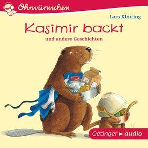 OHRWÜRMCHEN Kasimir backt und andere Geschichten