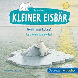 Kleiner Eisbär. Wohin fährst du, Lars? / Lars, komm bald wieder!