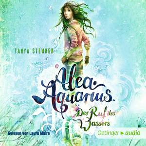 Alea Aquarius. Der Ruf des Wassers