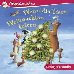 OHRWÜRMCHEN Wenn die Tiere Weihnachten feiern und andere Geschichten