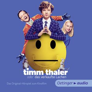 Timm Thaler. Das Originalhörspiel zum Kinofilm