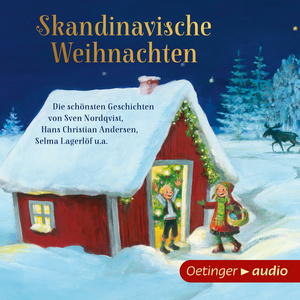 Skandinavische Weihnachten - Die schönsten Geschichten von Sven Nordqvist, Hans Christian Andersen, Selma Lagerlöf u.a.