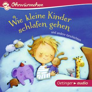 Wie kleine Kinder schlafen gehen und andere Geschichten