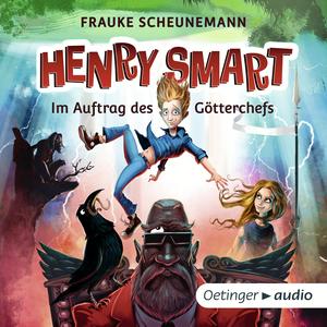 Henry Smart. Im Auftrag des Götterchefs