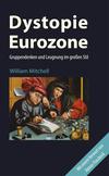 Vergrößerte Darstellung Cover: Dystopie Eurozone. Externe Website (neues Fenster)