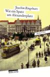 Wie ein Spatz am Alexanderplatz