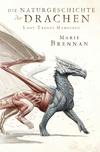 Vergrößerte Darstellung Cover: Lady Trents Memoiren 1: Die Naturgeschichte der Drachen. Externe Website (neues Fenster)
