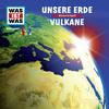 WAS IST WAS Hörspiel: Unsere Erde/ Vulkane