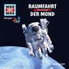 WAS IST WAS Hörspiel: Raumfahrt/ Der Mond