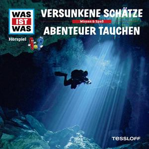 WAS IST WAS Hörspiel: Versunkene Schätze/ Abenteuer Tauchen