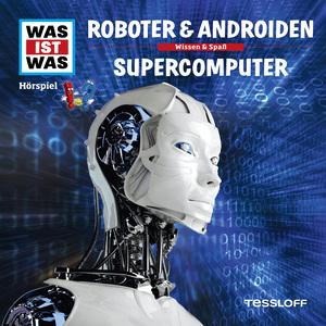 WAS IST WAS Hörspiel: Roboter & Androiden/ Supercomputer