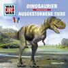 WAS IST WAS Hörspiel: Dinosaurier/ Ausgestorbene Tiere
