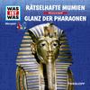 WAS IST WAS Hörspiel: Rätselhafte Mumien/ Glanz der Pharaonen