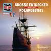 WAS IST WAS Hörspiel: Entdecker/ Polargebiete