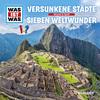 WAS IST WAS Hörspiel: Versunkene Städte/ Die sieben Weltwunder