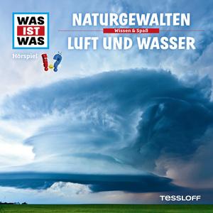 WAS IST WAS Hörspiel: Naturkatastrophen/ Luft und Wasser