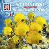 WAS IST WAS Hörspiel: Welt der Fische/ Wunder der Ozeane