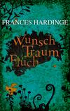 Wunsch - Traum - Fluch