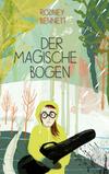 Vergrößerte Darstellung Cover: Der magische Bogen. Externe Website (neues Fenster)