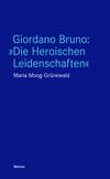 """Giordano Bruno: """"Die Heroischen Leidenschaften"""""""