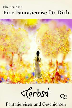 Eine Fantasiereise für Dich - Herbst