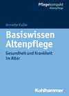 Vergrößerte Darstellung Cover: Basiswissen Altenpflege. Externe Website (neues Fenster)