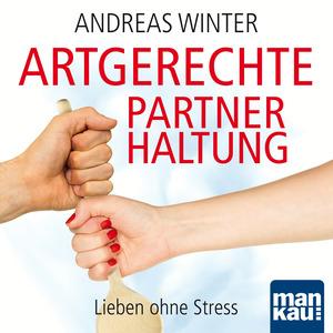 """Audio-Coaching zum Buch """"Artgerechte Partnerhaltung"""""""