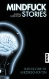 Vergrößerte Darstellung Cover: Mindfuck Stories. Externe Website (neues Fenster)