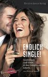 Endlich Single! Sinnlichkeit und Erotik in den Solophasen des Lebens.