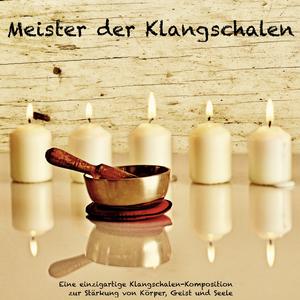 Meister der tibetischen Klangschalen - Healing by sound