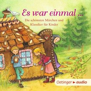 Es war einmal ... Die schönsten Märchen und Klassiker für Kinder