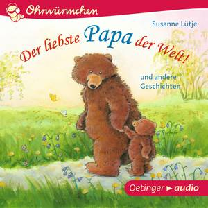 Der liebste Papa der Welt! und andere Geschichten