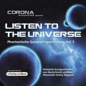 Listen to the Universe - Phantastische Gutenachtgeschichten, Vol. 3