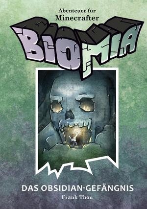 BIOMIA - Abenteuer für Minecraft Spieler: Das Obsidian-Gefängnis